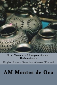 Six Years of Impertinent Behaviour - a Short Story Collection